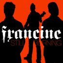 Still Burning/Francine