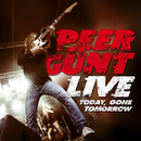Live Today, Gone Tomorrow/Peer Günt