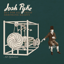 But For All These Shrinking Hearts (Deluxe Version)/Josh Pyke