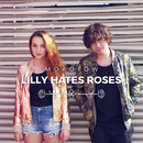 Mokotow/Lilly Hates Roses