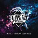 Big Bang (Radio Edit) feat.Rangel/Marsal Ventura