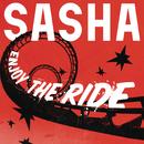 Enjoy the Ride/Sasha