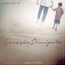 Coração Discípulo (Playback)/Sérgio Lopes