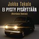 Ei pysty pysäyttään/Jukka Takalo