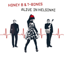Alive In Helsinki/Honey B & T-Bones