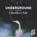 Underground (Löwenherz Edit)/From Kid