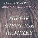 Breaking and Shaking (Hippie Sabotage Remixes) feat.Hippie Sabotage/Linnea Olsson