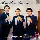 Trío San Javier ... Por la Vida/Trio San Javier