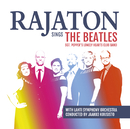 Rajaton Sings the Beatles with Lahti Symphony Orchestra - Sgt. Pepper`s Lonely Hearts Club Band/Rajaton with Lahti Symphony Orchestra