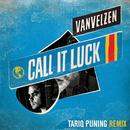 Call It Luck (Tariq Pijning Remix)/VanVelzen