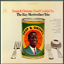 Soup & Onions / Soul Cookin' By/The Roy Meriwether Trio