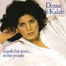 Cuando Hay Amor... No Hay Pecado/Denise De Kalafe