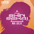 Ma jolie/The Shin Sekaï