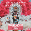 Rolling With Me (I Got Love) [Remixes] feat.Maverick Sabre/SoulCircuit