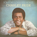 Someone Loves You Honey/Charley Pride