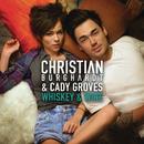 Whiskey and Wine/Christian Burghardt & Cady Groves