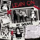Lean On/My Dreams