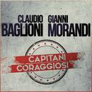 Capitani coraggiosi/Claudio Baglioni e Gianni Morandi