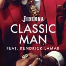 Classic Man (Remix) feat.Kendrick Lamar/Jidenna