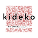 The Jam (Remixes, Pt. 1)/Kideko