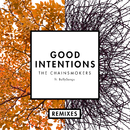 Good Intentions (Remixes) feat.BullySongs/The Chainsmokers