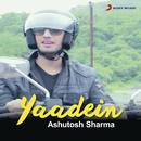 Yaadein/Ashutosh Sharma