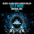 Let It Move/Bilber and Alvaro Ager and Gorkus Miller