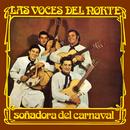 Soñadora del Carnaval/Las Voces Del Norte