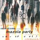 Hur är det?/Mazola Party