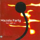 Vem säger så?/Mazola Party