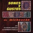 Sones y Gustos de Michoacán/Conjunto Carácuaro de Heriberto Padilla