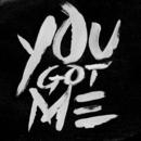 You Got Me/G-Eazy