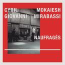 Naufragés/Cyril Mokaiesh et Giovanni Mirabassi