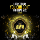 You Can Do It/Looperfunk