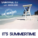 It's Summertime (The Remixes) feat.Andrew Irons/Saintpaul DJ