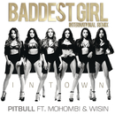 Baddest Girl in Town (International Remix) feat.Mohombi,Wisin/Pitbull