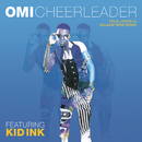 Cheerleader (Felix Jaehn vs Salaam Remi Remix) feat.Kid Ink/Omi
