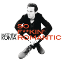 So F**kin' Romantic/Matthew Koma