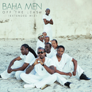 Off the Leash (Extended Play Mix)/Baha Men