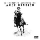 Amor Bandido/La Mafia del Amor & El Combo Perfecto