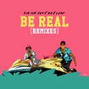 Be Real (Dance Remixes) feat.DeJ Loaf/Kid Ink
