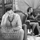 No Quería Engañarte (Versión Balada Pop) feat.Raquel Sofía/Víctor Manuelle