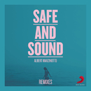 Safe And Sound (Remixes)/Albert Marzinotto
