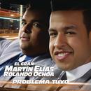 Problema Tuyo/El Gran Martín Elías