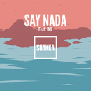 Say Nada (Remix) feat.JME/Shakka