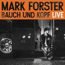 Bauch und Kopf (Live Edition)/Mark Forster