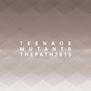 The Path 2015/Teenage Mutants