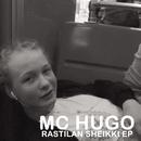 Rastilan Sheikki - EP/MC Hugo
