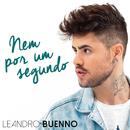 Nem por um Segundo/Leandro Buenno