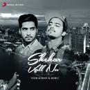 Shehar Vall Nu/Veer Karan & Rob C